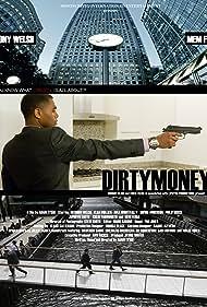 DIRTYMONEY (2013)  Anthony Welsh, Elsa Mollien and   Mem Ferda.  Directed by Adam Tysoe