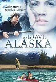 To Brave Alaska Poster