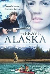 Primary photo for To Brave Alaska