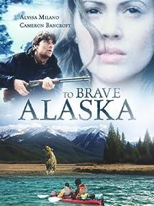 To Brave Alaska by Mark L. Lester
