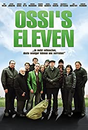 Ossi's Eleven (2008) Poster - Movie Forum, Cast, Reviews