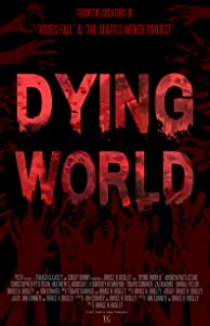 Total free download hollywood movie Dying World USA [Avi]
