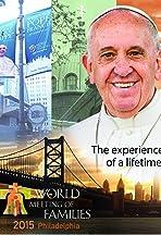 World Meeting of Families: 2015 Philadelphia
