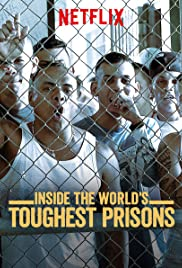 Inside the World's Toughest Prisons (2016-2018)