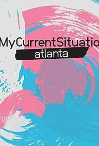 Primary photo for #MyCurrentSituation: Atlanta