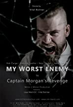 Captain Morgan's Revenge: My Worst Enemy