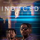 Eli Goree, Rasheed Stephens, and Norman Johnson Jr. in Induced Effect (2019)