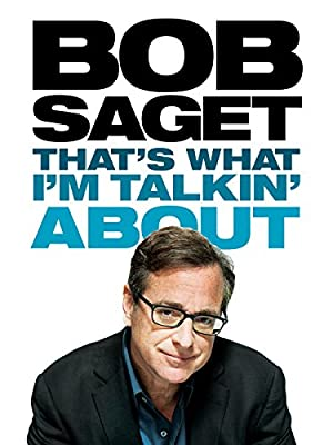 Bob Saget: That's What I'm Talkin' About (2013)