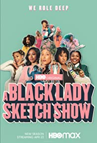Primary photo for A Black Lady Sketch Show