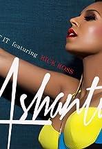 Ashanti & Rick Ross: I Got It
