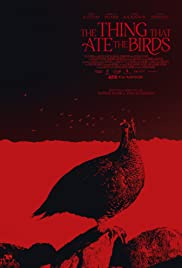 The Thing That Ate the Birds Poster