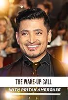 The Wake-Up Call with Pritan Ambroase