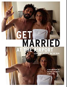 Get Married at the Airport (Love and Alcohol on the Run) (2016)