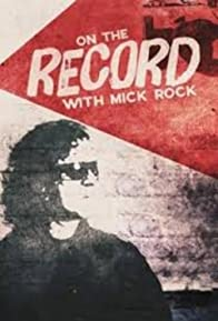 Primary photo for On the Record with Mick Rock