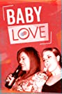 Baby Love (2019) Poster