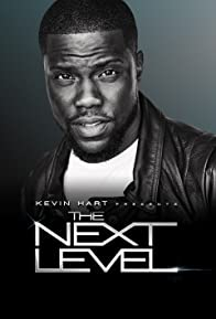 Primary photo for Kevin Hart Presents: The Next Level