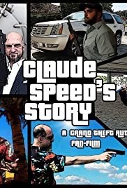 Claude Speed's Story: A GTA Fanfilm Poster
