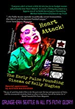 Heart Attack! The Early Pulse Pounding Cinema of Kelly Hughes