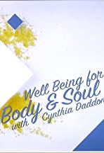 Well Being for the Body and Soul with Cynthia Daddona: Food, Travel, Lifestyle