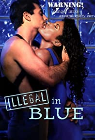 Primary photo for Illegal in Blue