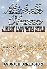 Primary photo for Michelle Obama: A First Lady with Style