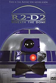 Primary photo for R2-D2: Beneath the Dome
