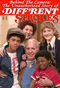 Primary photo for Behind the Camera: The Unauthorized Story of 'Diff'rent Strokes'