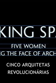 Making Space: 5 Women Changing the Face of Architecture Poster