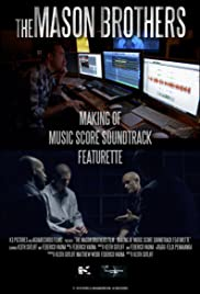 The Mason Brothers Film-Making of Music Score Soundtrack Featurette