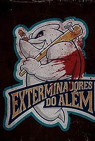 Exterminadores do Além (2021)