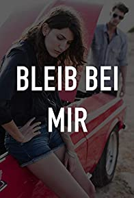 Primary photo for Bleib bei mir