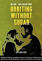 Orbiting Without Sugar