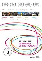 Breathless: Dominance of the Moment