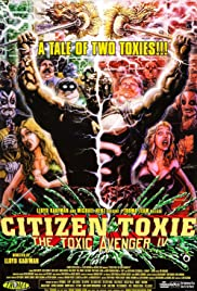 Citizen Toxie The Toxic Avenger IV (2000) 720p