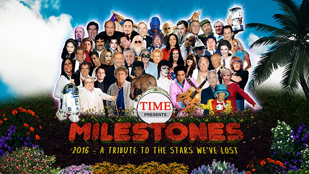 Time Presents: Milestones 2016 - A Tribute to the Stars We've Lost 2016