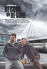 Declan Mills, Cathal Nally, and Les Martin in Be Good or Be Gone (2020)