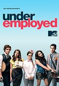 Primary photo for Underemployed