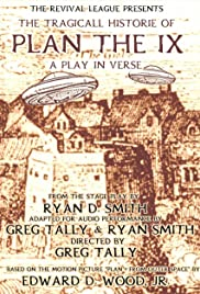 The Tragicall Historie of Plan the IX Poster