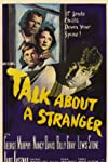 Talk About a Stranger (1952)