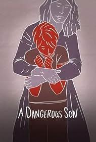 A Dangerous Son (2018) Poster - Movie Forum, Cast, Reviews