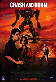 Crash and Burn (1990) Poster - Movie Forum, Cast, Reviews