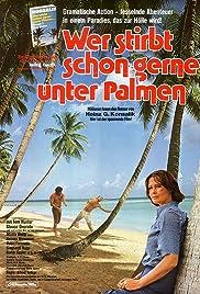 Wer stirbt schon gerne unter Palmen? Poster