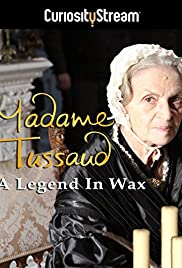 Madame Tussaud: A Legend in Wax Poster