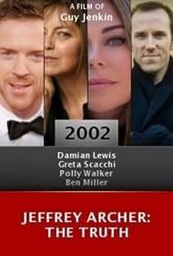 Jeffrey Archer: The Truth (2002) Poster - Movie Forum, Cast, Reviews