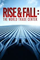 Rise and Fall: The World Trade Center