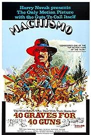 Machismo: 40 Graves for 40 Guns Poster
