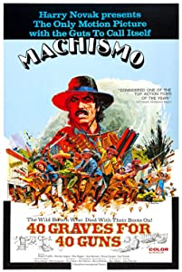 New movies downloads free Machismo: 40 Graves for 40 Guns none [640x320]