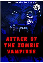 Attack of the Zombie Vampires