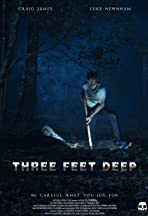 Three Feet Deep