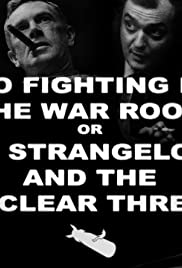 No Fighting in the War Room or Dr. Strangelove and the Nuclear Threat Poster